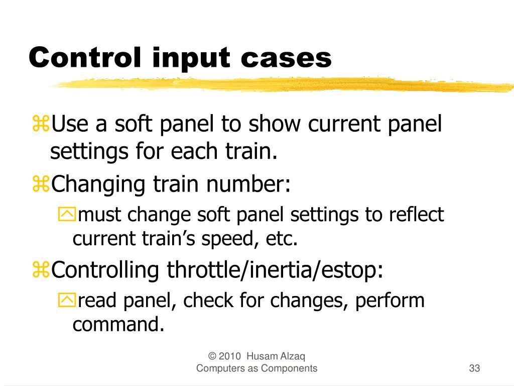 Control input cases