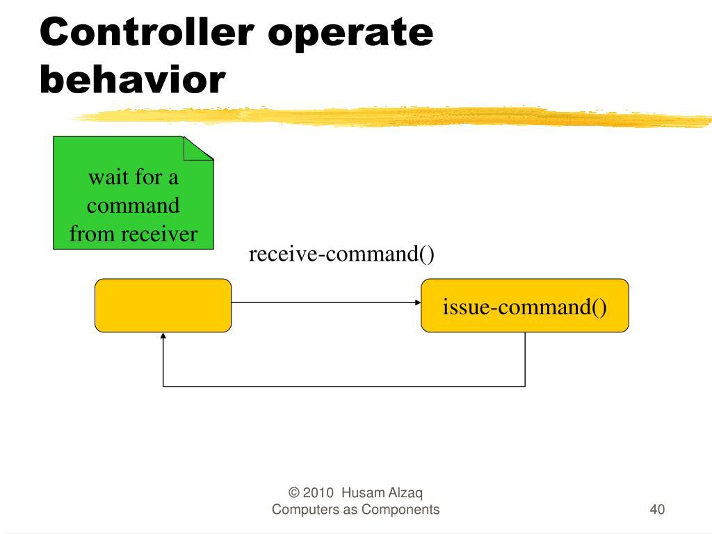 Controller operate behavior