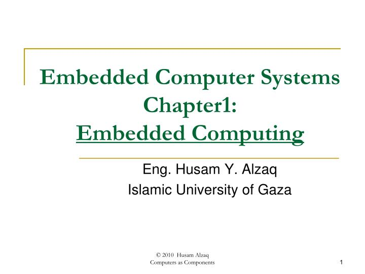 Embedded computer systems chapter1 embedded computing l.jpg