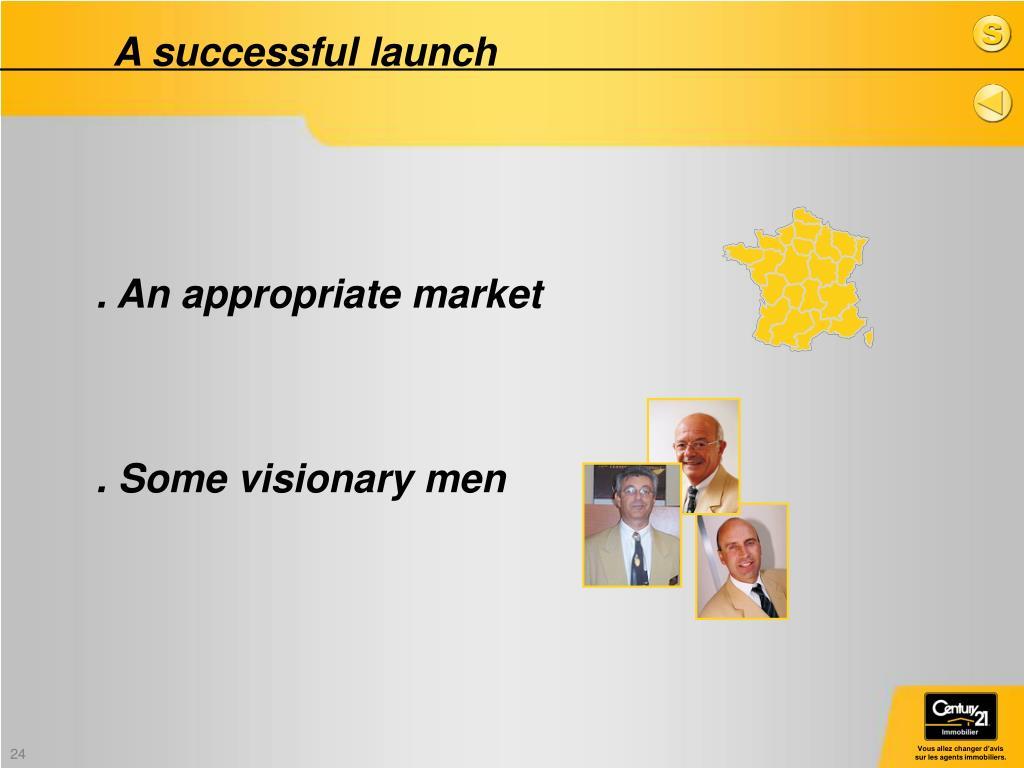 A successful launch