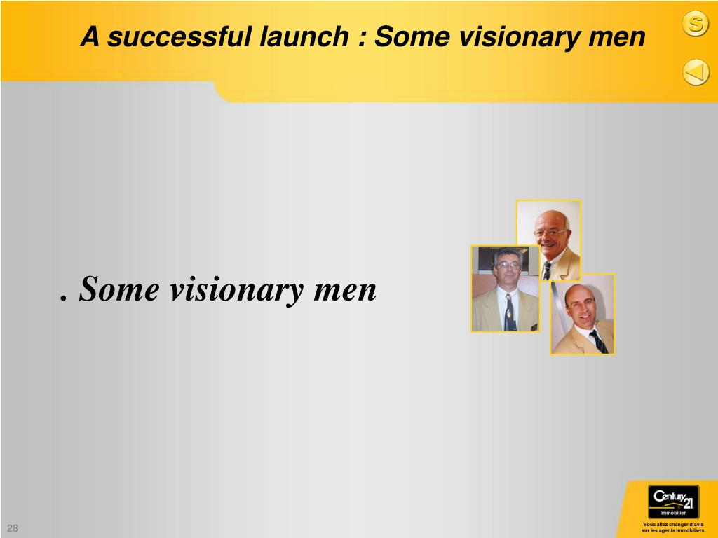 . Some visionary men