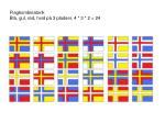 flagkombinatorik bl gul r d hvid p 3 pladser 4 3 2 24