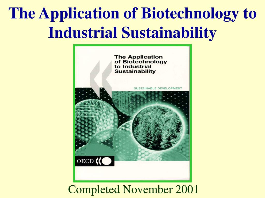 The Application of Biotechnology to Industrial Sustainability