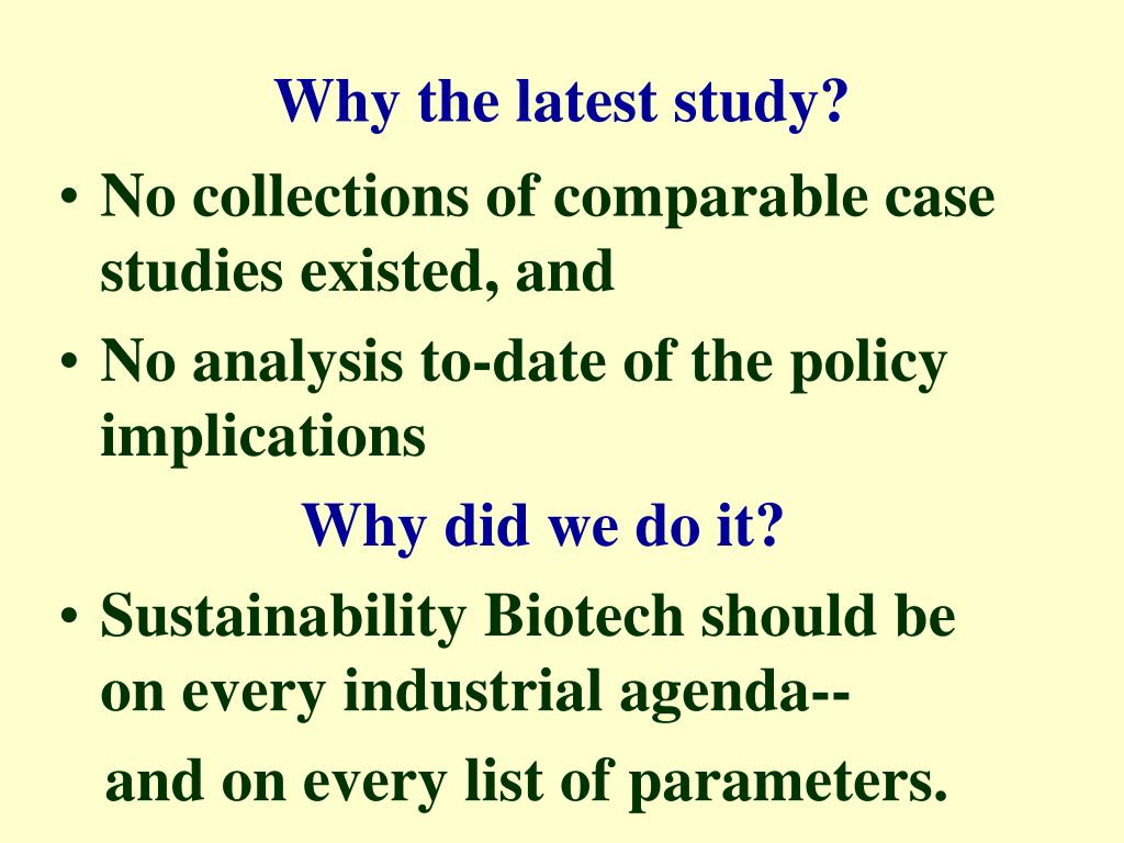 Why the latest study?