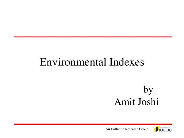Environmental indexes by amit joshi