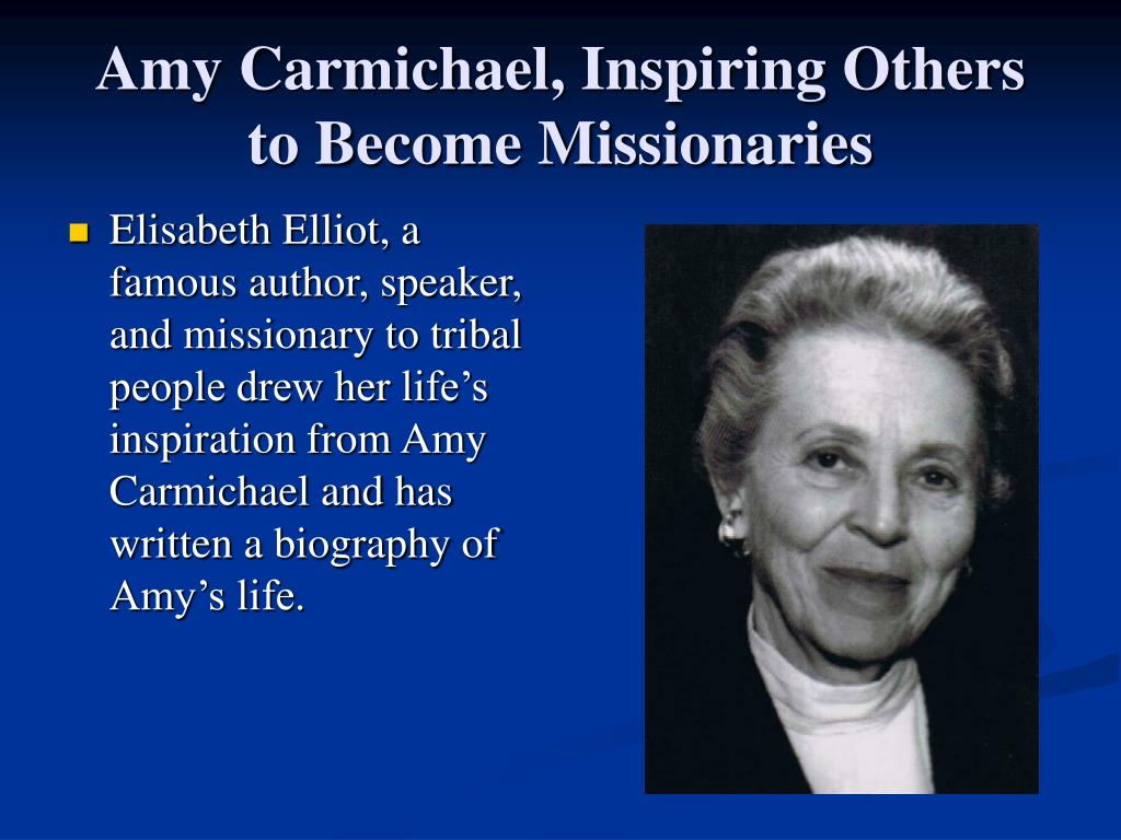 amy carmichael A look at amy's life and the continuing work to this day of the dohnavur  fellowship which she founded.