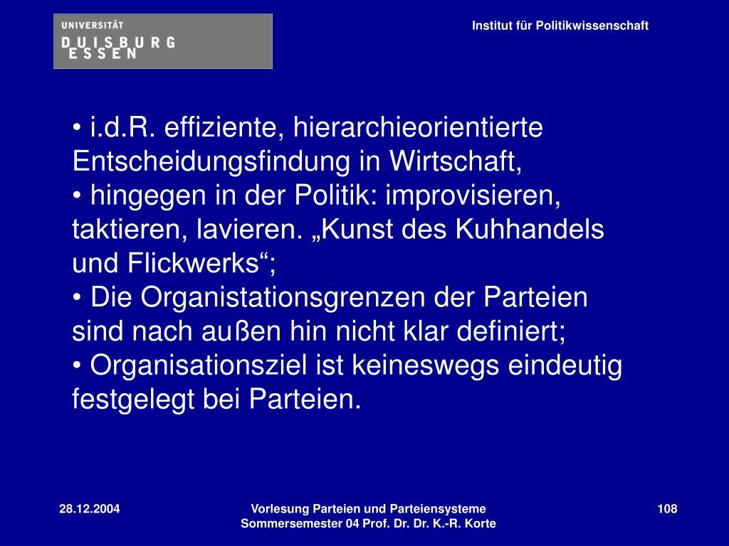 i.d.R. effiziente, hierarchieorientierte Entscheidungsfindung in Wirtschaft,