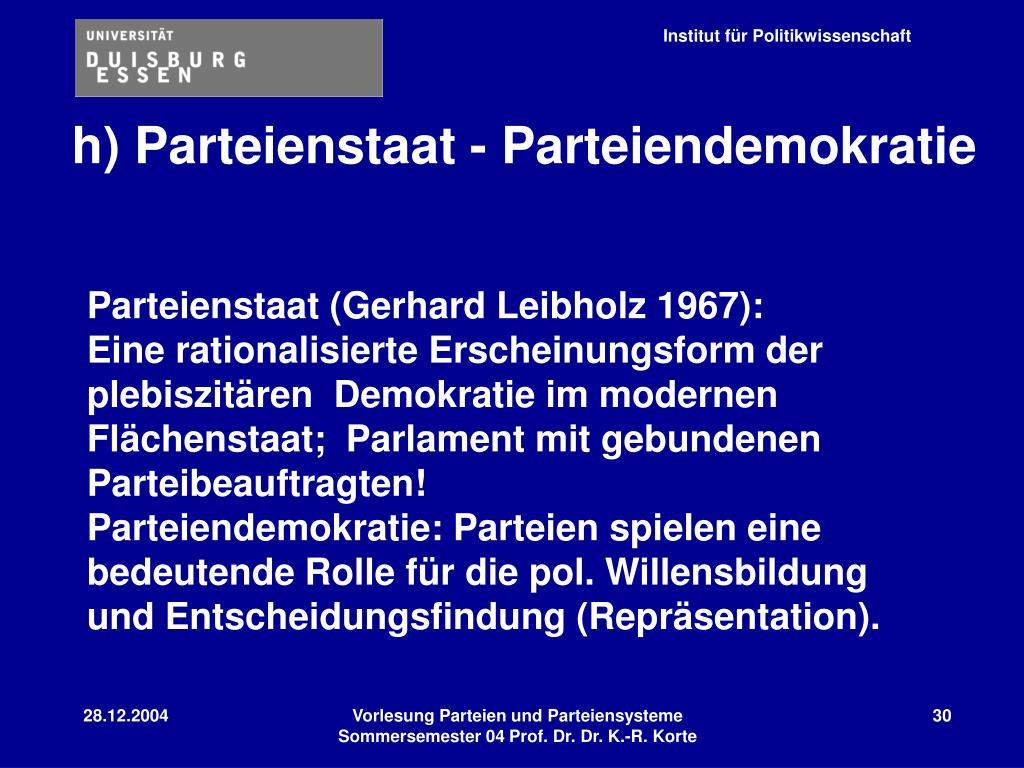 h) Parteienstaat - Parteiendemokratie