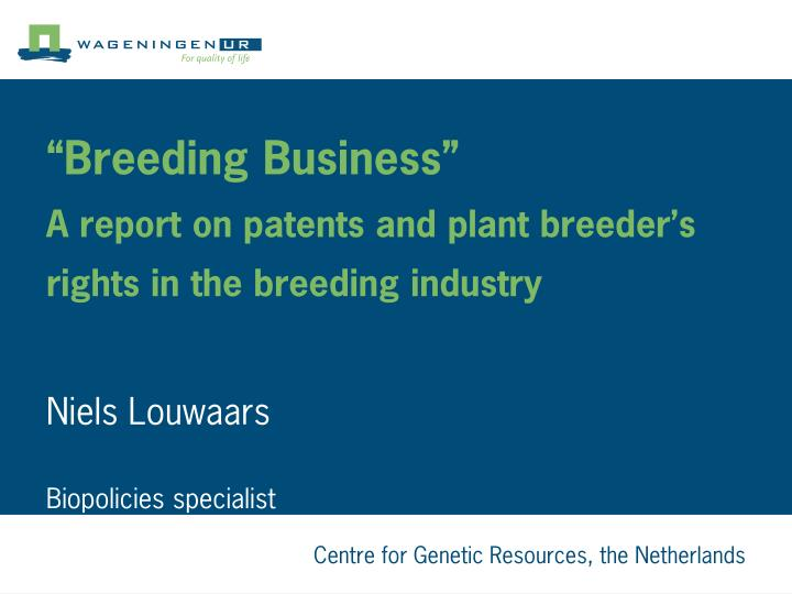 Breeding business a report on patents and plant breeder s rights in the breeding industry