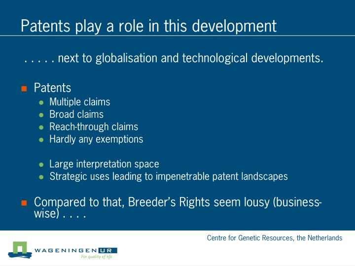 Patents play a role in this development