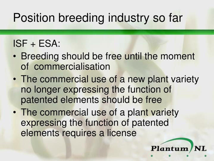 Position breeding industry so far