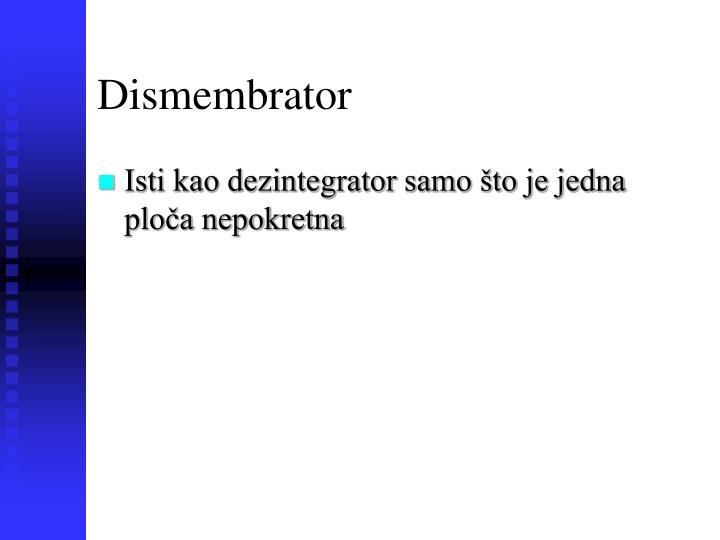 Dismembrator