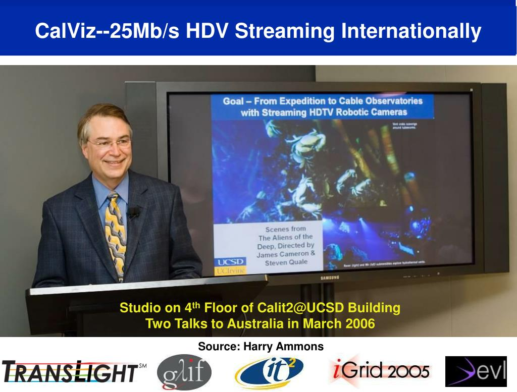 CalViz--25Mb/s HDV Streaming Internationally