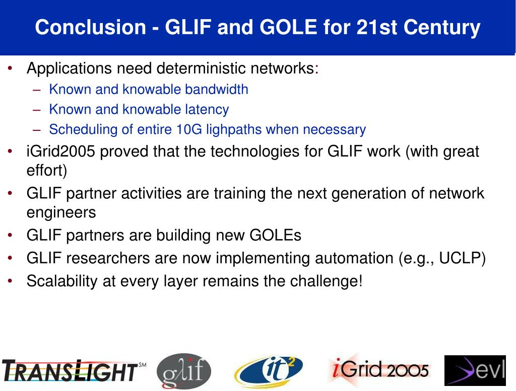 Conclusion - GLIF and GOLE for 21st Century