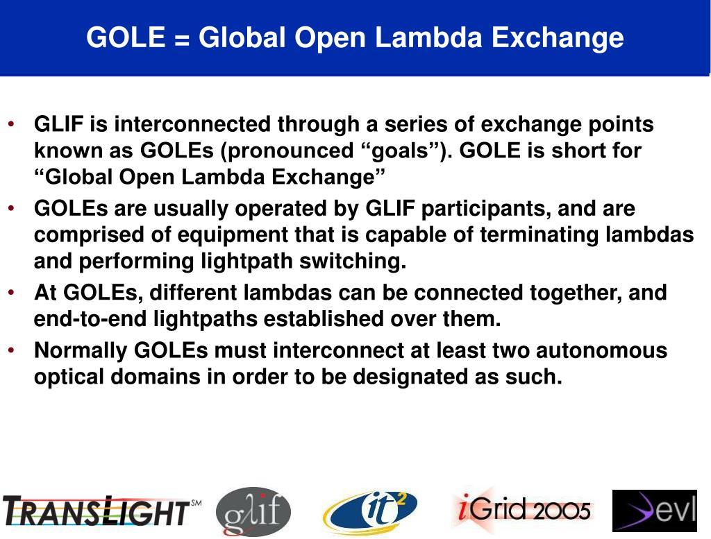 GOLE = Global Open Lambda Exchange