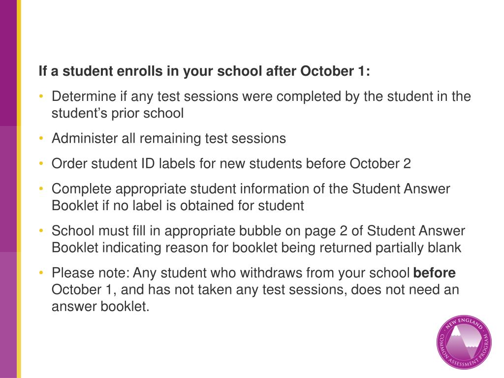 If a student enrolls in your school after October 1: