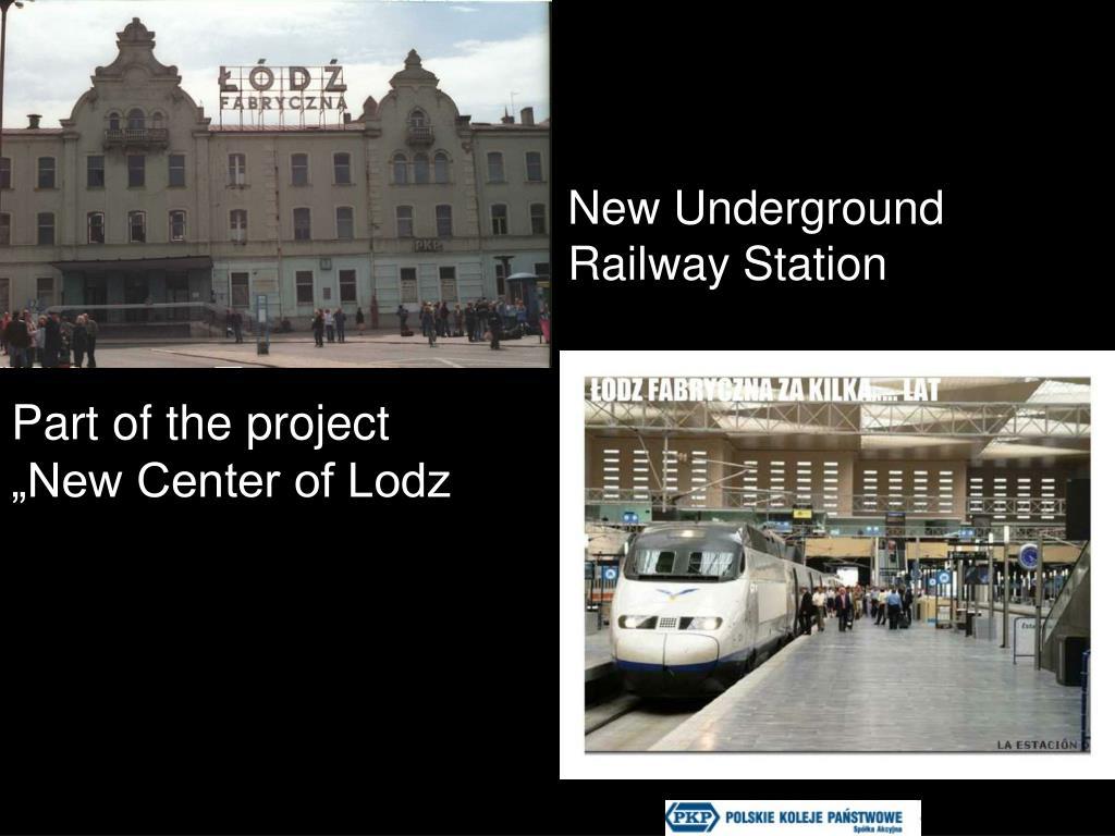 New Underground Railway Station