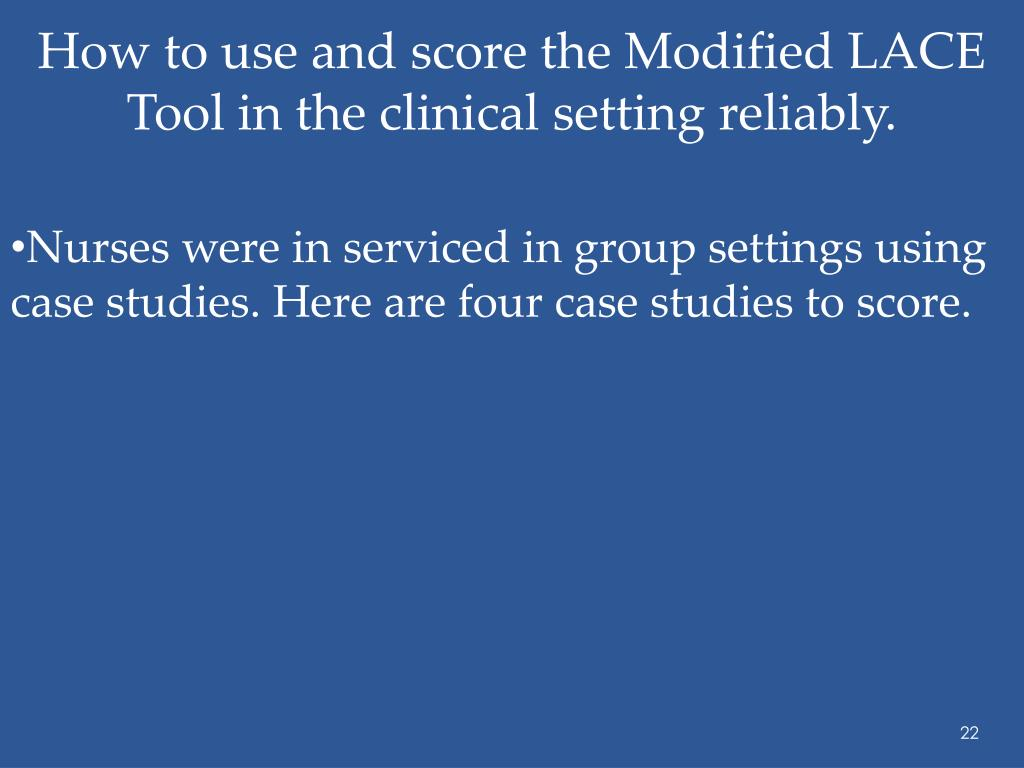 How to use and score the Modified LACE Tool in the clinical setting reliably.