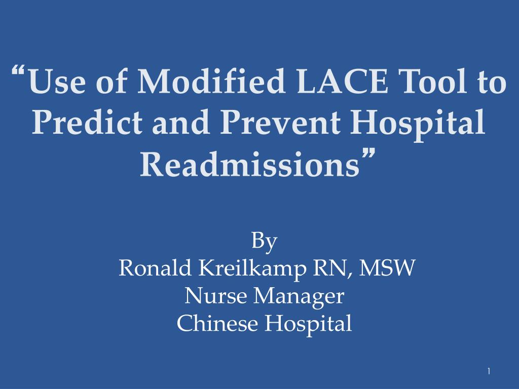 use of modified lace tool to predict and prevent hospital readmissions