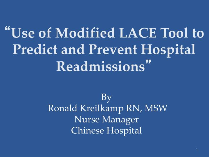 Use of modified lace tool to predict and prevent hospital readmissions l.jpg
