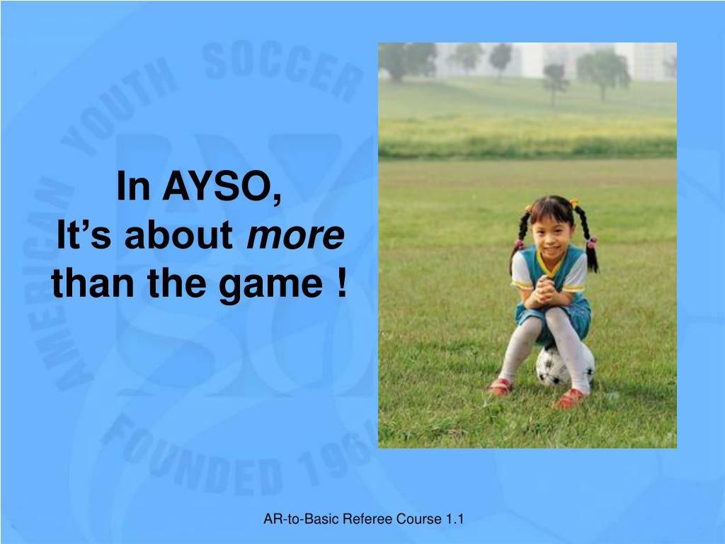 In AYSO,