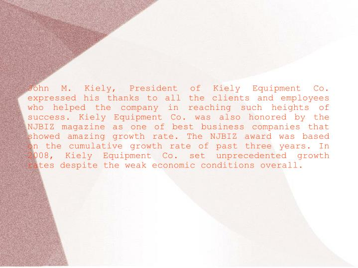 John M. Kiely, President of Kiely Equipment Co. expressed his thanks to all the clients and employee...