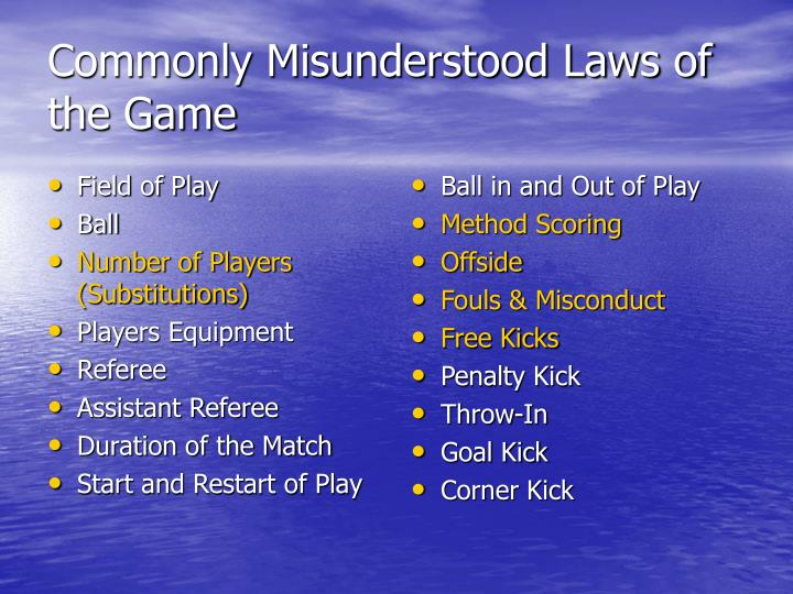 Commonly misunderstood laws of the game l.jpg