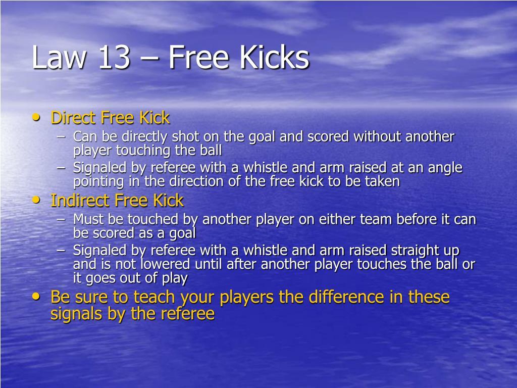 Law 13 – Free Kicks