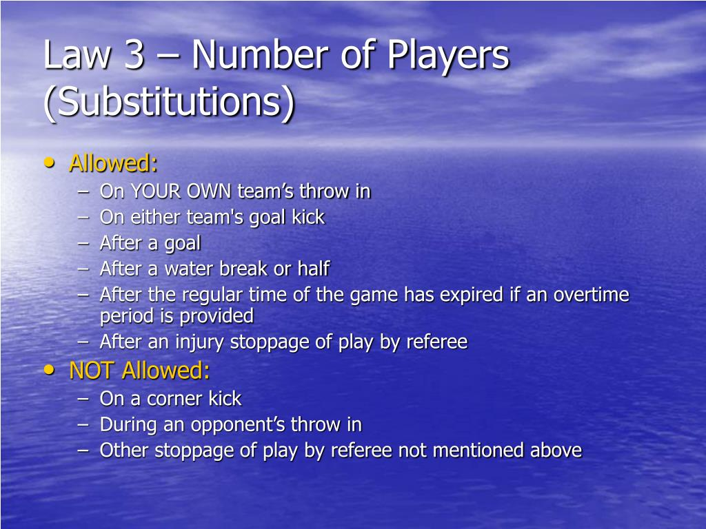 Law 3 – Number of Players (Substitutions)