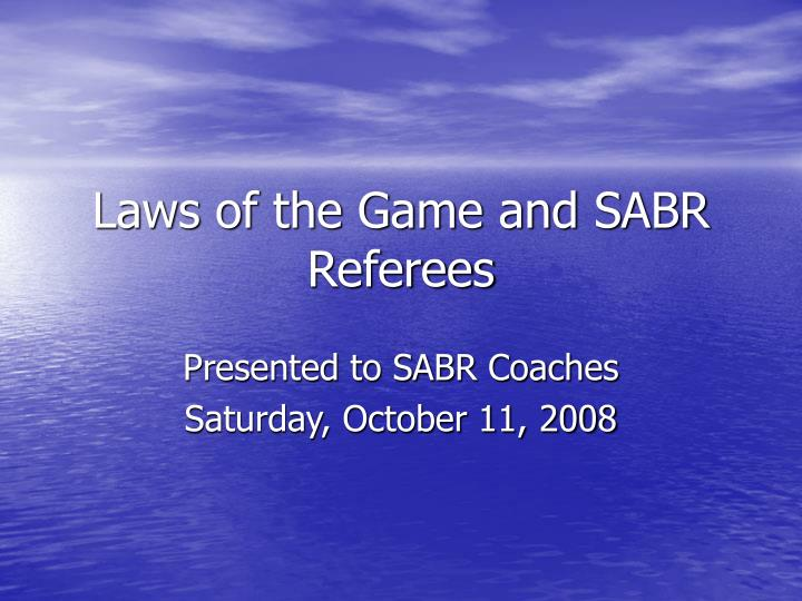 Laws of the game and sabr referees l.jpg