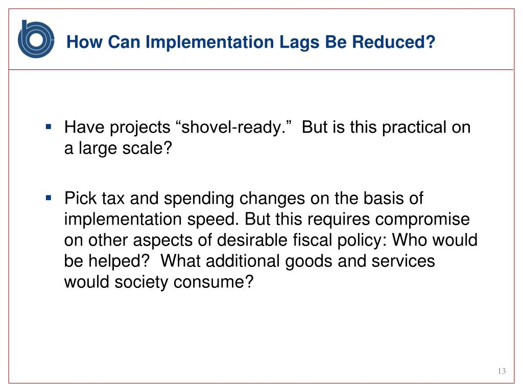 How Can Implementation Lags Be Reduced?
