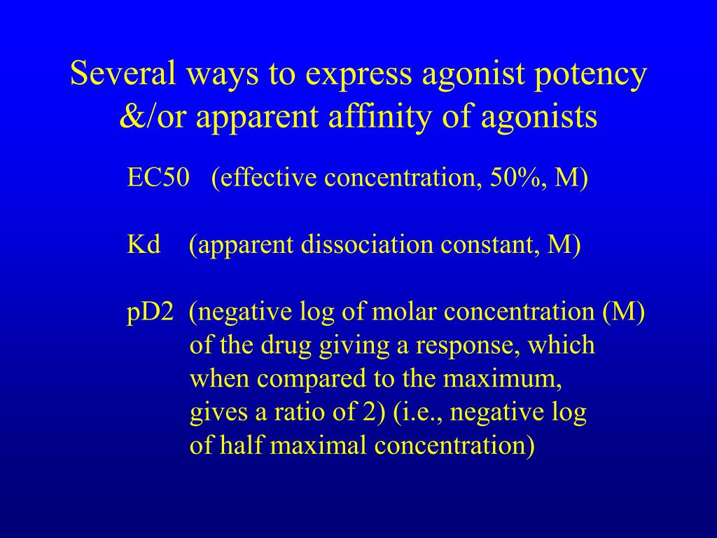 Several ways to express agonist potency &/or apparent affinity of agonists