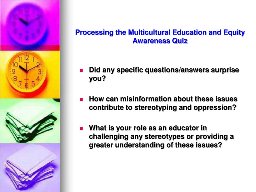 Processing the Multicultural Education and Equity Awareness Quiz