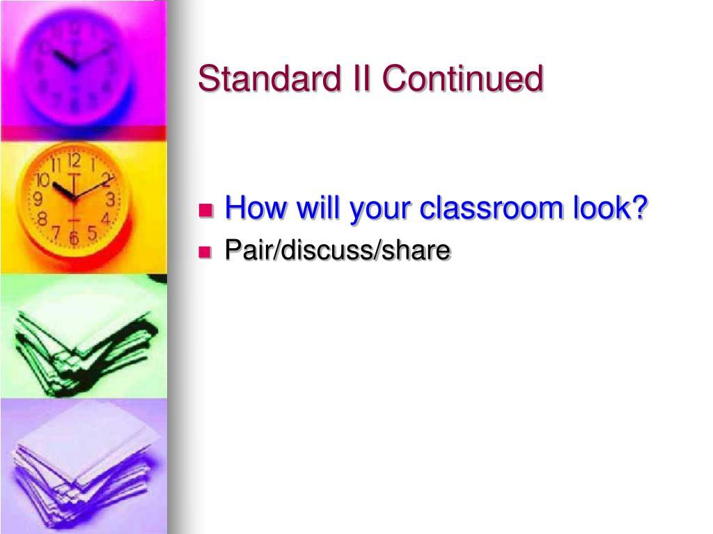 Standard II Continued