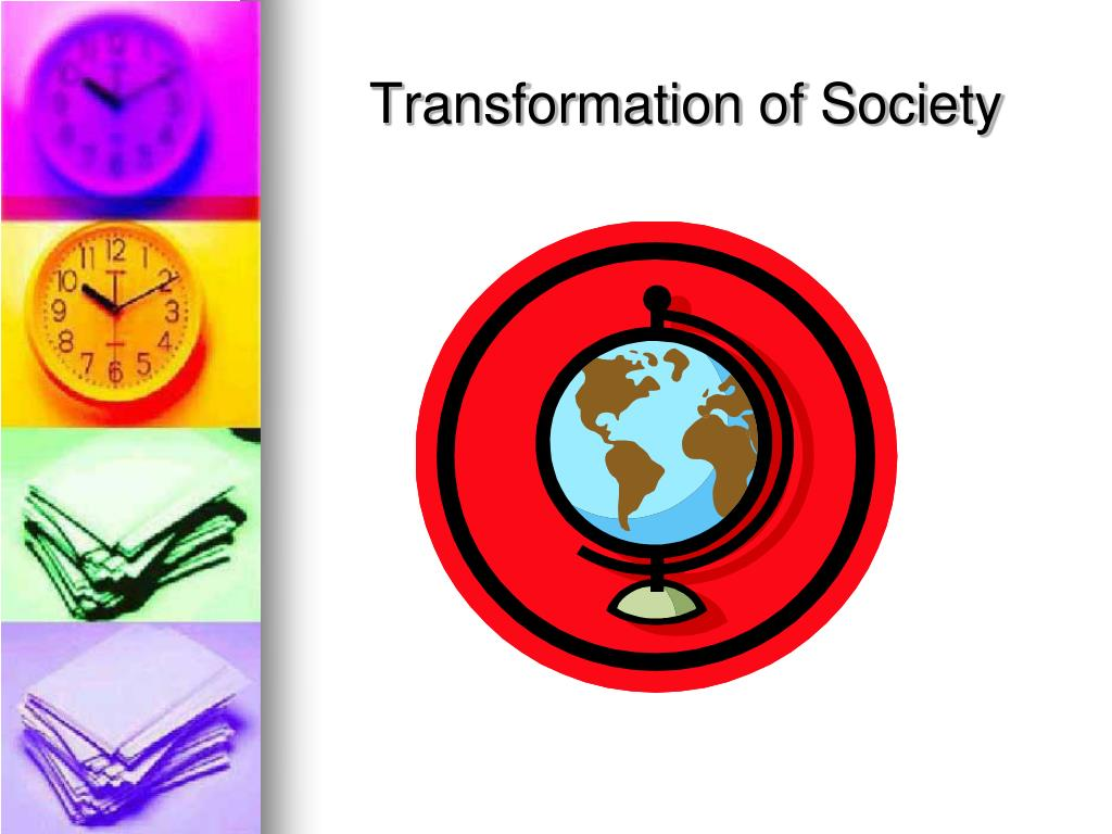 Transformation of Society