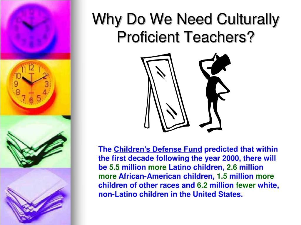 Why Do We Need Culturally Proficient Teachers?