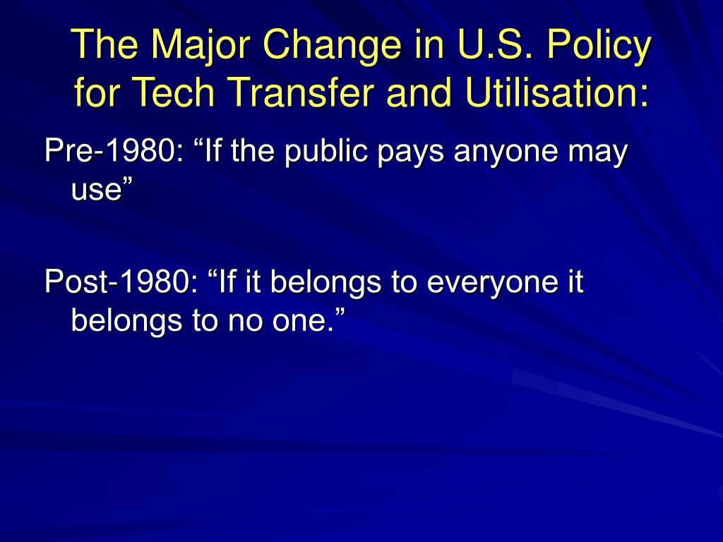 The Major Change in U.S. Policy for Tech Transfer and Utilisation: