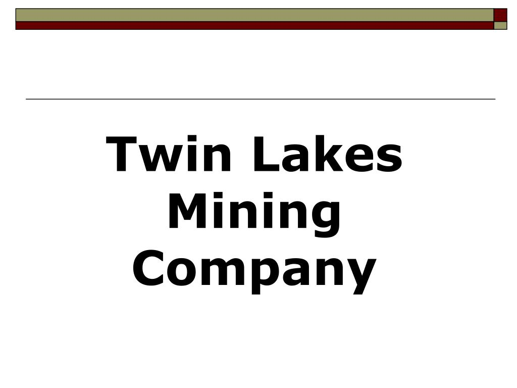 negotiation twin lakes mining company Mktg 4470 essentials of negotiation preparation agreement template the problem the twin lakes mining company has provided many things for the town of tamarack, like jobs for many of the citizens and a substantial amount of incoming real estate taxes for the city.