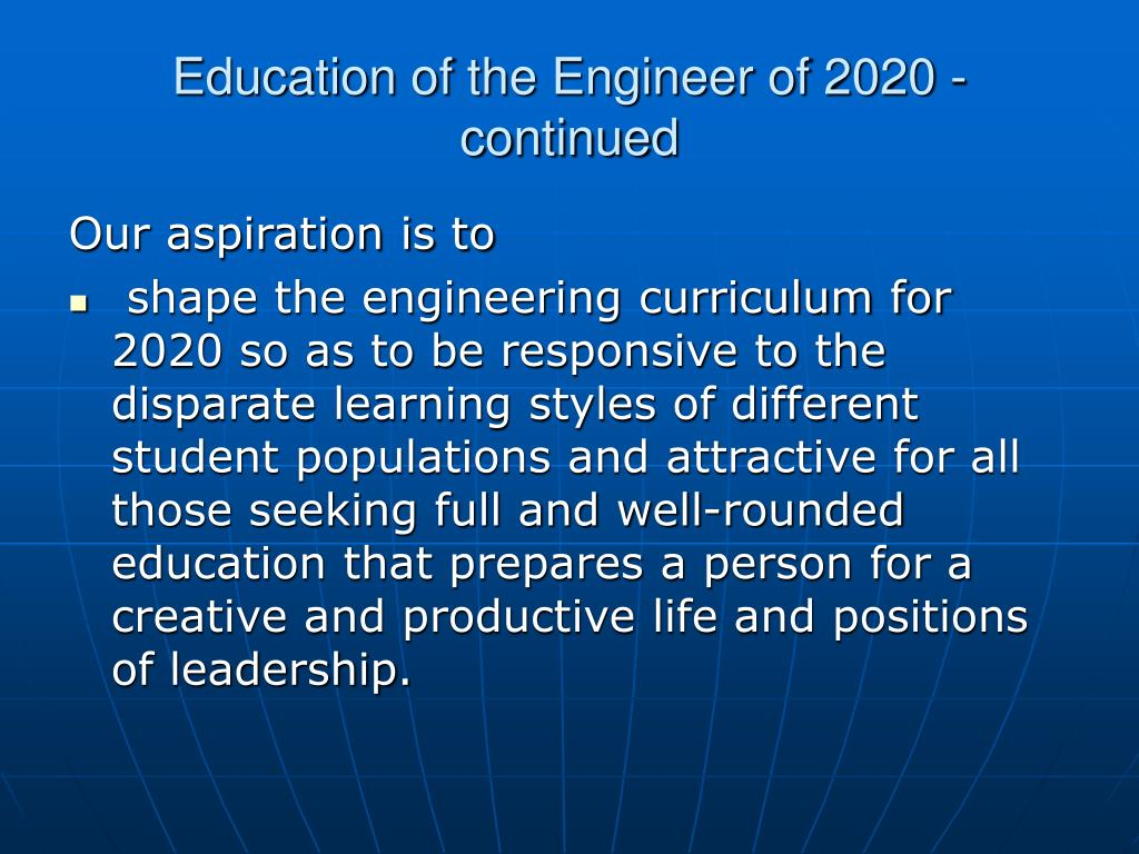 Education of the Engineer of 2020 - continued