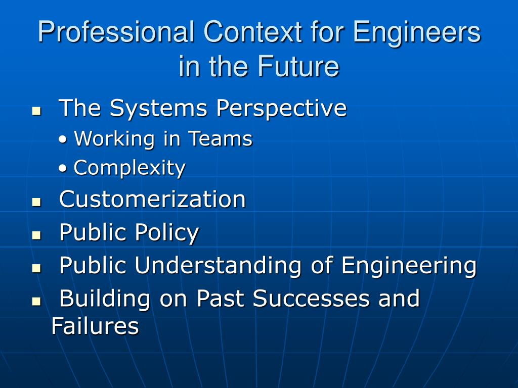 Professional Context for Engineers in the Future