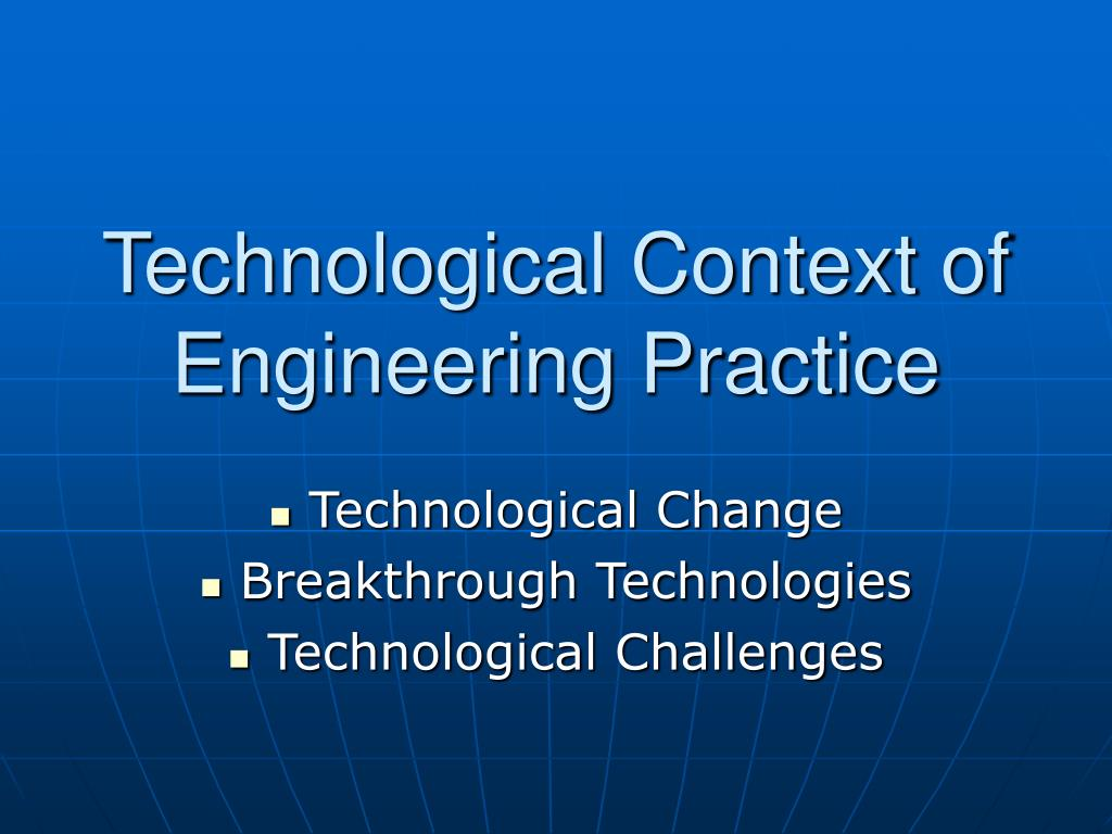 Technological Context of Engineering Practice
