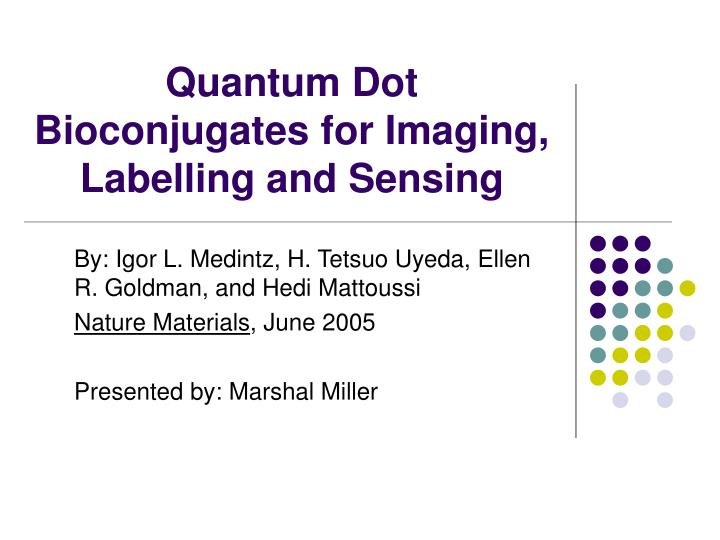 Quantum dot bioconjugates for imaging labelling and sensing l.jpg