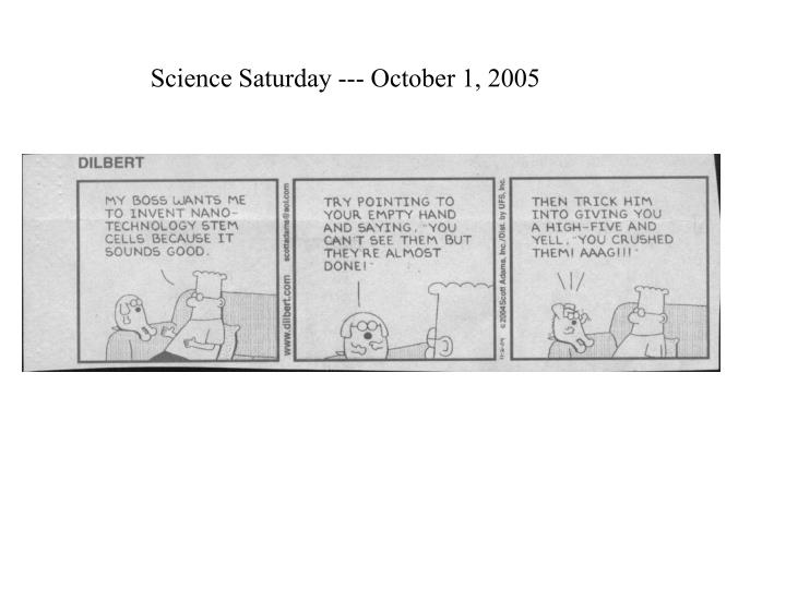 Science Saturday --- October 1, 2005