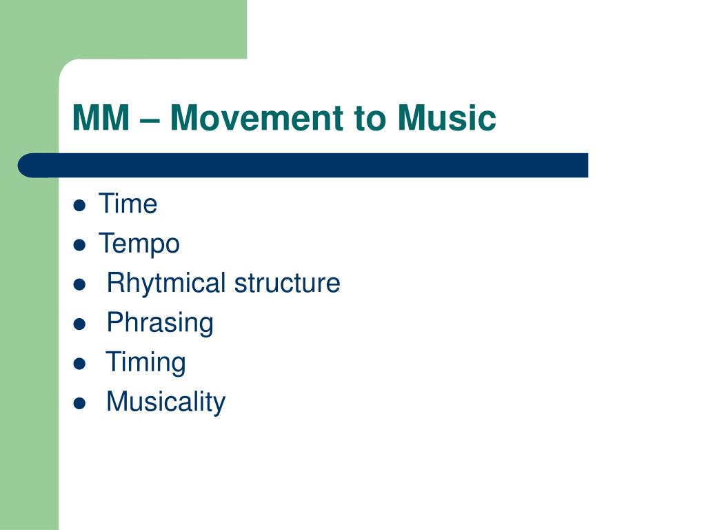 MM – Movement to Music