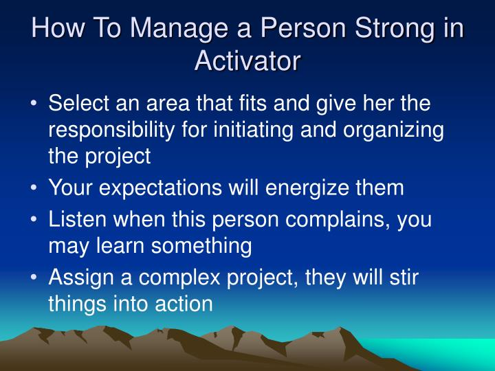 How to manage a person strong in activator l.jpg