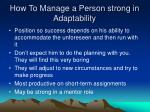how to manage a person strong in adaptability