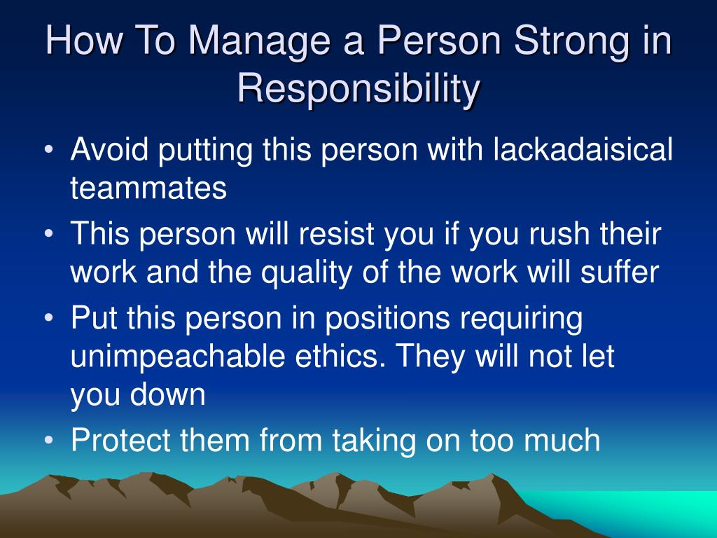 How To Manage a Person Strong in Responsibility