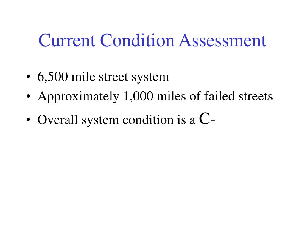 Current Condition Assessment
