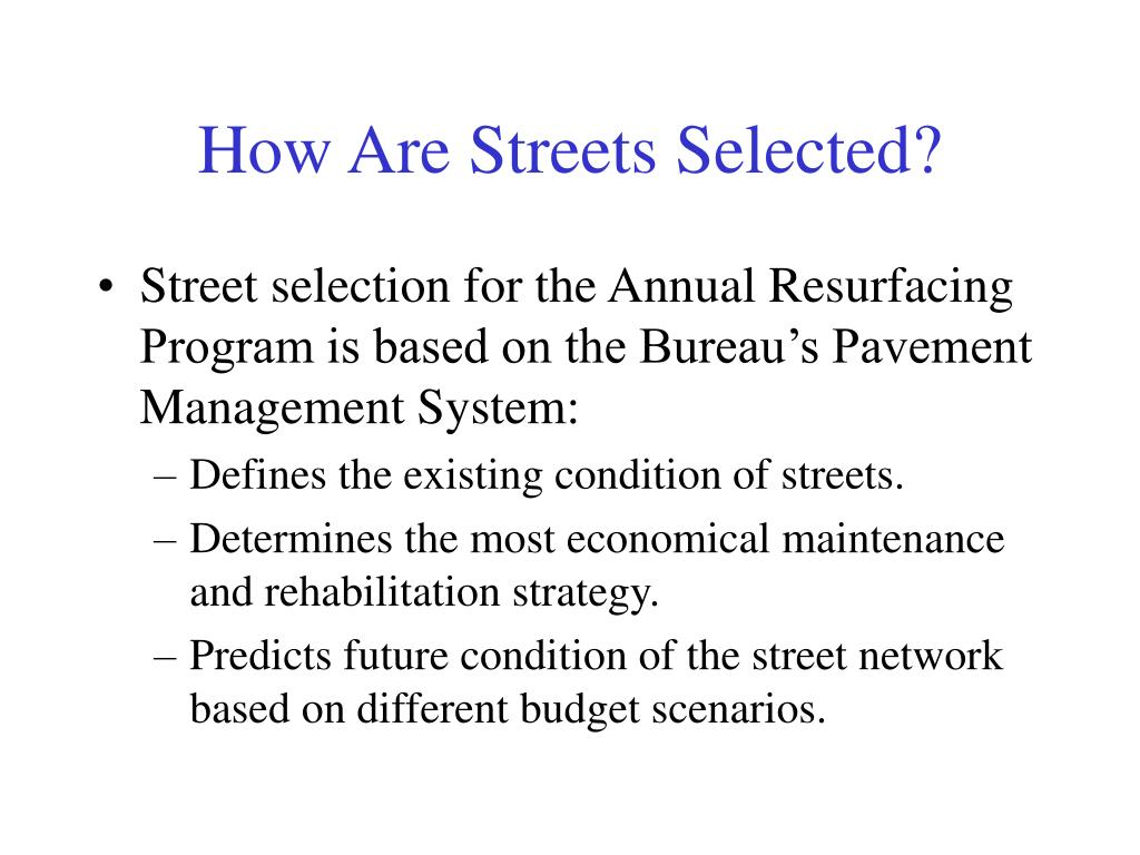 How Are Streets Selected?