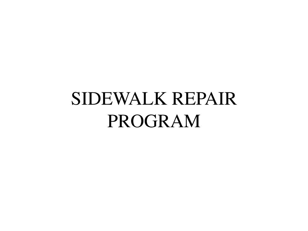 SIDEWALK REPAIR PROGRAM